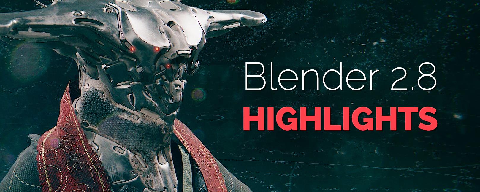 Blender 2.8 Highlights