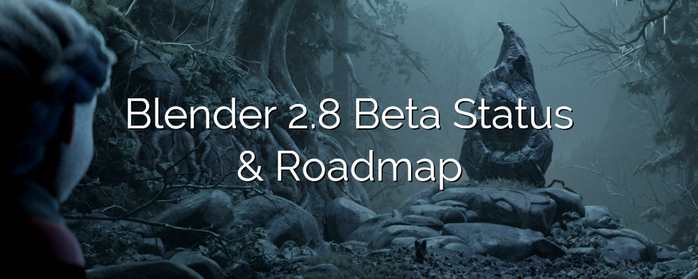 Blender 2.8 Beta & Roadmap